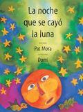 La Noche Que Se Cayo La Luna/ The Night the Moon Fell
