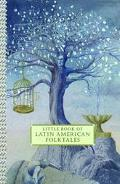 Little Book of Latin American Folktales