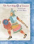 Poet King of Tezcoco A Great Leader of Ancient Mexico