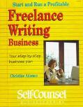 Start and Run a Profitable Freelance Writing Business: Your Step-by-Step Business Plan
