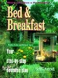 Start and Run a Profitable Bed and Breakfast: Your Step-by-Step Business Plan