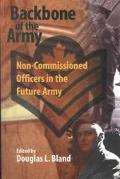 Backbone of the Army Non-Commissioned Officers in the Future Army