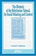 Rhetoric of the Babylonian Talmud, Its Social Meaning and Context