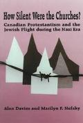 How Silent Were the Churches? Canadian Protestantism and the Jewish Plight During the Nazi Era