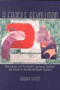 Fragile Revolution Consumers and Psychiatric Survivors Confront the Power of the Mental Heal...