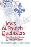 Jews and French Quebecers: Two Hundred Years of Shared History