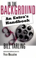 In the Background: An Extra's Handbook