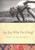 Joy, Joy, Why Do I Sing?