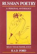 Russian Poetry A Personal Anthology