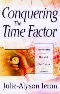 Conquering the Time Factor Twelve Myths That Steal Life's Precious Moments