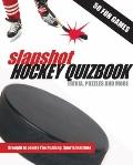Slapshot Hockey Quizbook: 50 Fun Games brought to you by The Puzzling Sports Institute (O Ca...