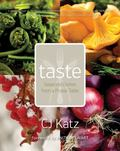 Taste : Seasonal Dishes from a Prairie Table
