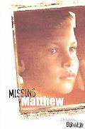 Missing Matthew
