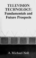 Television Technology Fundamentals and Future Prospects
