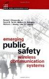 Emerging Public Safety Wireless Communication Systems