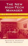 New High-Tech Manager Six Rules for Success in Changing Times