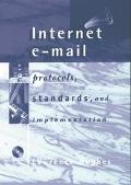 Internet E-Mail Protocols, Standards, and Implementation