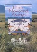 Here, Now, and Always Voices of the First Peoples of the Southwest