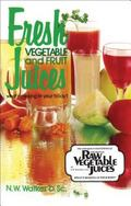 Fresh Vegetable and Fruit Juices What's Missing in Your Body?