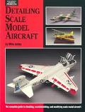Detailing Scale Model Aircraft, Vol. 18