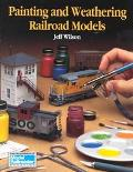 Painting and Weathering Railroad Models