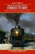 32nd Annual Steam Passenger Service Directory A Guide to Tourist Railroads and Railroad Museums