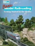 Basic Model Railroading Getting Started in the Hobby