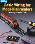 Basic Wiring for Model Railroads The Complete Photo Guide