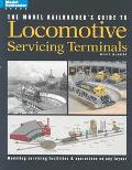 Model Railroader's Guide to Locomotive Servicing Terminals