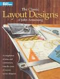 Classic Layout Designs of John Armstrong A Compilation of Ideas and Commentary from the Dean...
