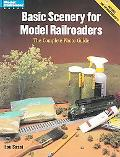 Basic Scenery for Model Railroaders The Complete Photo Guide