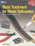 Basic Trackwork for Model Railroaders The Complete Photo Guide
