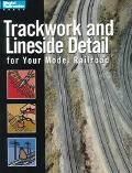Trackwork and Lineside Detail for Your Model Railroad