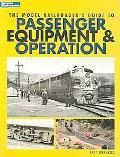 Model Railroader's Guide to Passenger Equipment & Operation