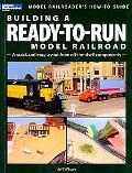 Building a Ready-To-Run Model Railroad: A Quick and Easy Layout from Off-The-Shelf Components