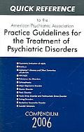 Quick Reference to the American Psychiatric Association Practice Guidelines for the Treatmen...