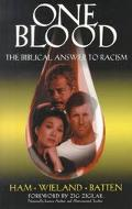 One Blood The Biblical Answer to Racism