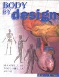 Body by Design An Anatomy and Physiology of the Human Body