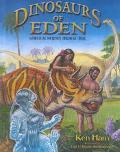 Dinosaurs of Eden A Biblical Journey Through Time