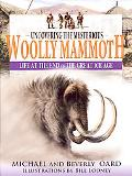 Whatever Happened to the Wooly Mammoth Life at the End of the Great Ice Age