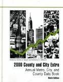 2000 County and City Extra: Annual Metro, City, and County Data Book (County and City Extra,...