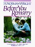 Before You Remarry: A Guide to Successful Remarriage