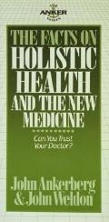 Facts on Holistic Health and the New Medicine