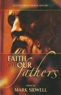 Faith of Our Fathers Scenes from Church History