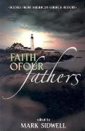 Faith of Our Fathers Scenes from American Church History