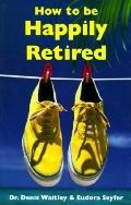 How to Be Happily Retired
