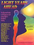 Light Years Ahead The Illustrated Guide to Full Spectrum and Colored Light in Mindbody Healing