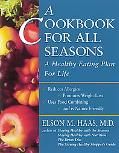 Cookbook for All Seasons A Healthy Eating Plan for Life