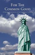 For the Common Good: A Critical Examination of Law and Social Control