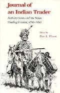 Journal of an Indian Trader Anthony Glass and the Texas Trading Frontier, 1790-1810